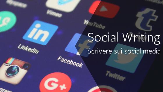 Social Writing: Scrivere per i Social Media